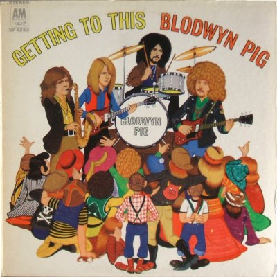 Blodwyn Pig - Getting To This - front cover