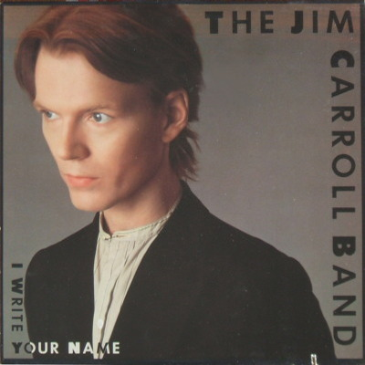 Jim Carroll Band I Write Your Name - front cover